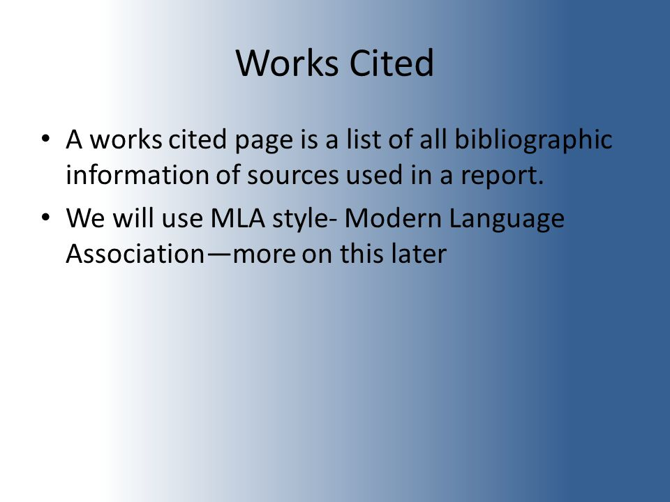 Works Cited A works cited page is a list of all bibliographic information of sources used in a report.