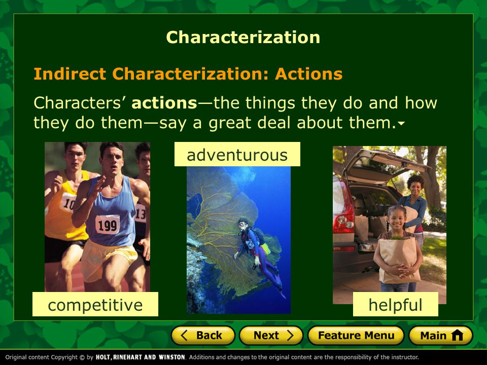 Indirect Characterization: Actions Characters actionsthe things they do and how they do themsay a great deal about them. Characterization helpful comp
