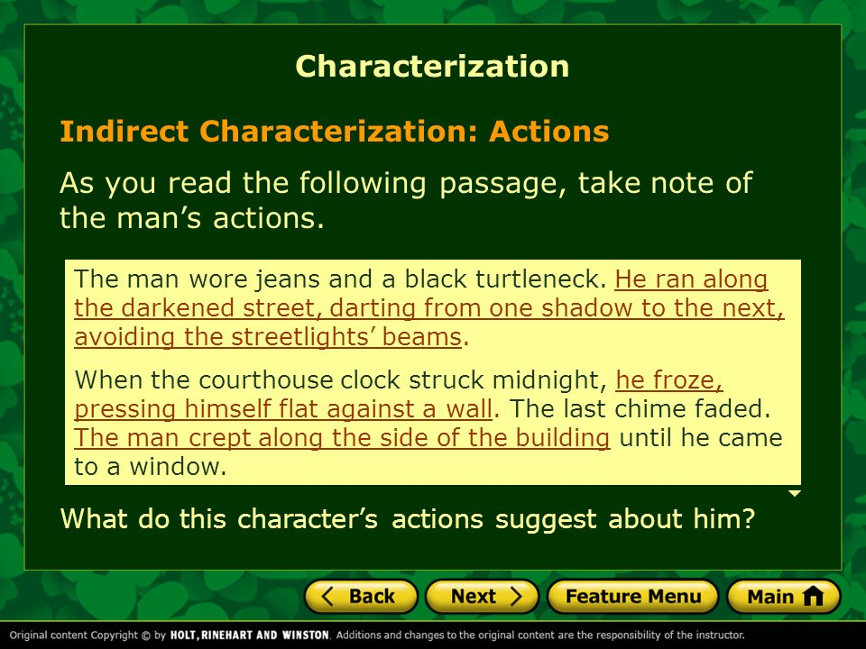 Indirect Characterization: Actions As you read the following passage, take note of the mans actions. Characterization The man wore jeans and a black t
