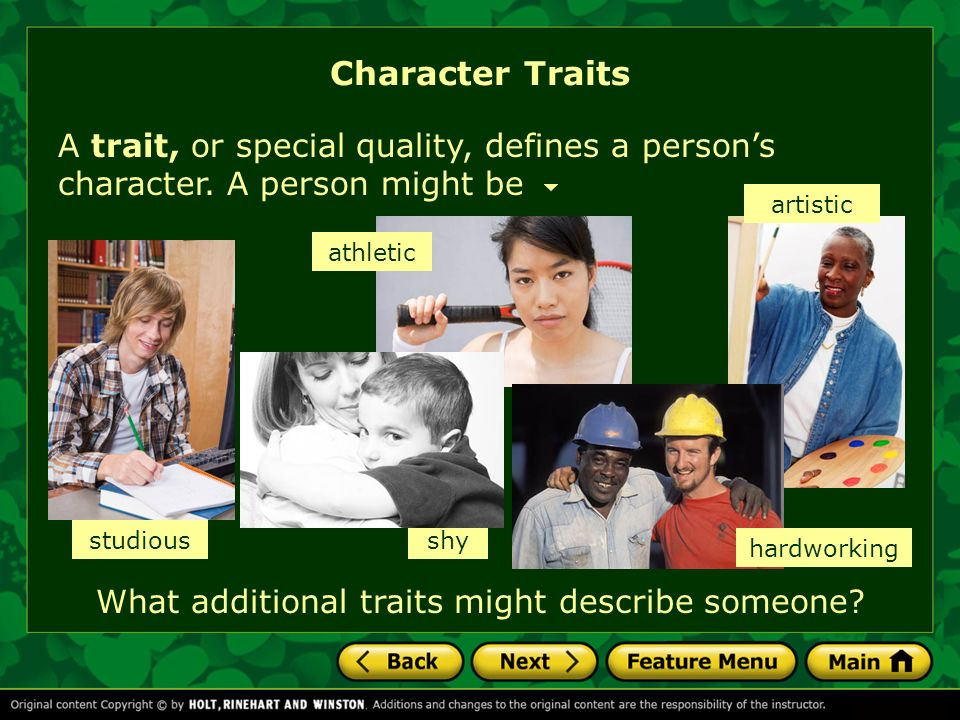 Character Traits A storys characters, like the people you know, also have traits.