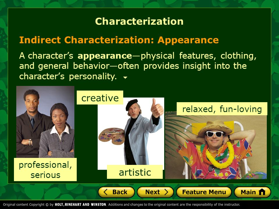 Indirect Characterization: Appearance A characters appearancephysical features, clothing, and general behavioroften provides insight into the characte