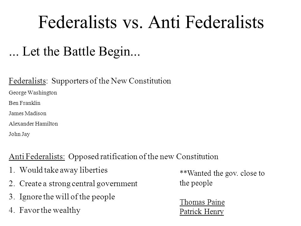 Federalists vs. Anti Federalists... Let the Battle Begin...