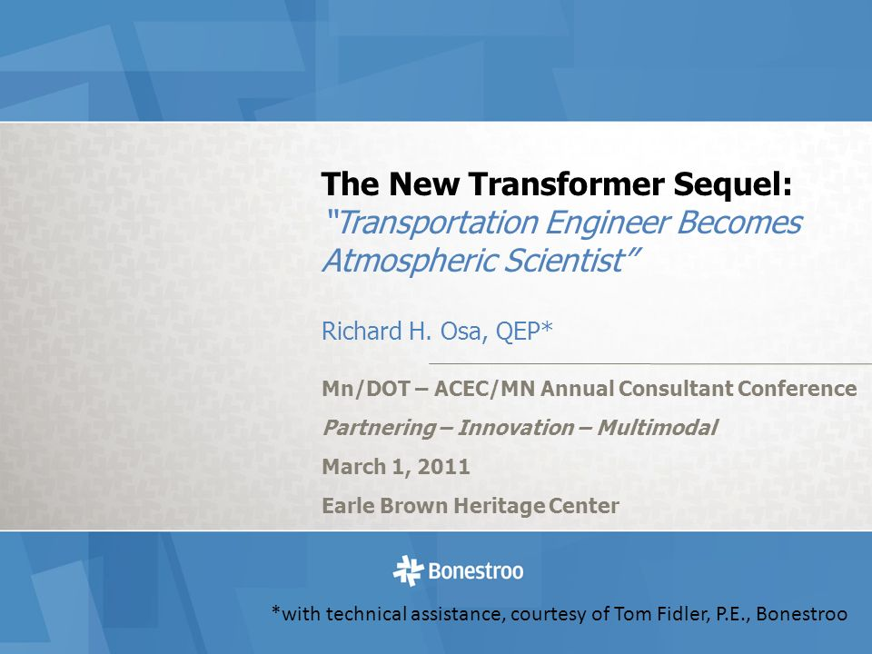 The New Transformer Sequel: Transportation Engineer Becomes Atmospheric Scientist Richard H.