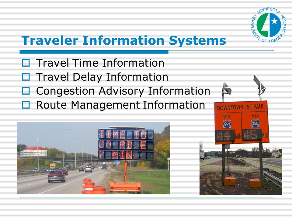 Traveler Information Systems Travel Time Information Travel Delay Information Congestion Advisory Information Route Management Information