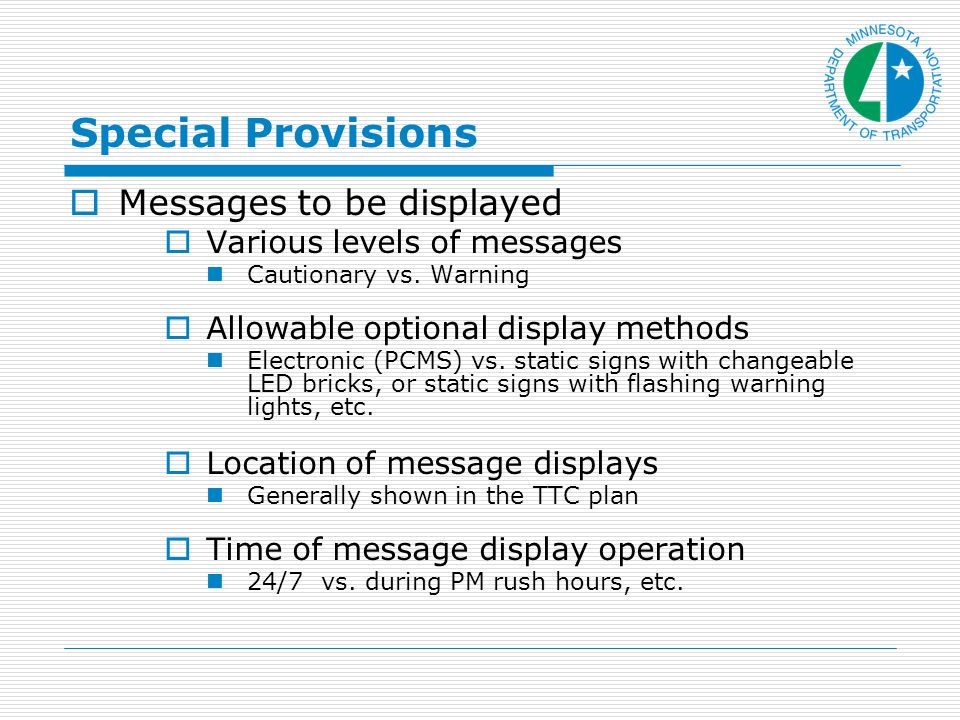 Special Provisions Messages to be displayed Various levels of messages Cautionary vs.