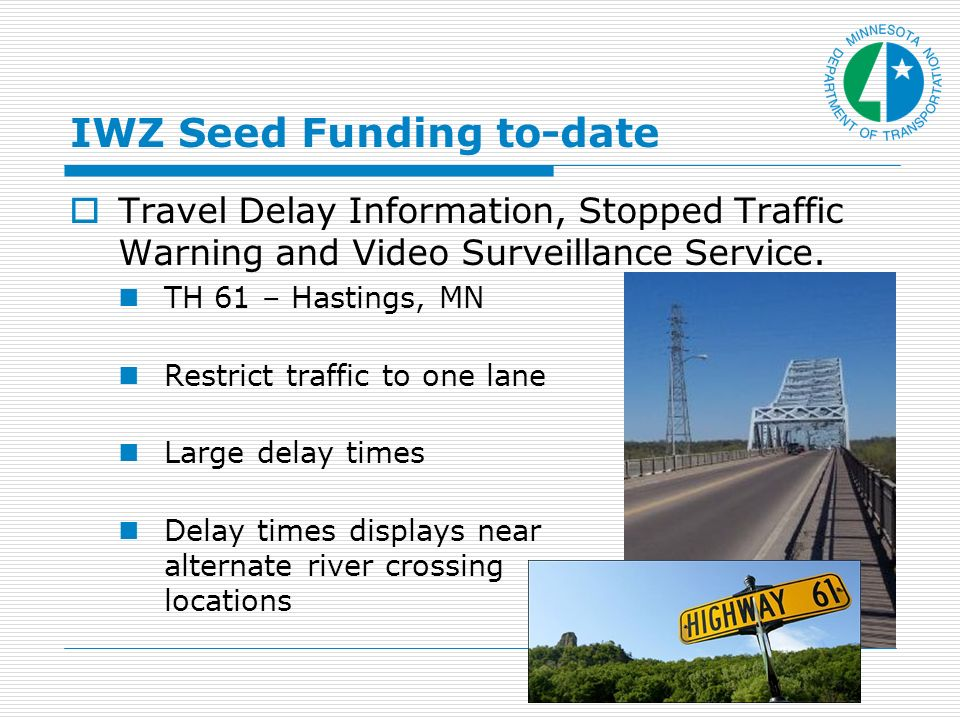 IWZ Seed Funding to-date Travel Delay Information, Stopped Traffic Warning and Video Surveillance Service.