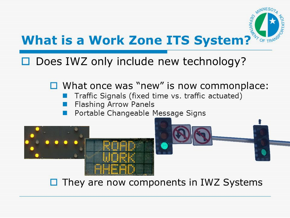 Solve Existing Issues Identify needs for IWZ Systems on an existing construction project.