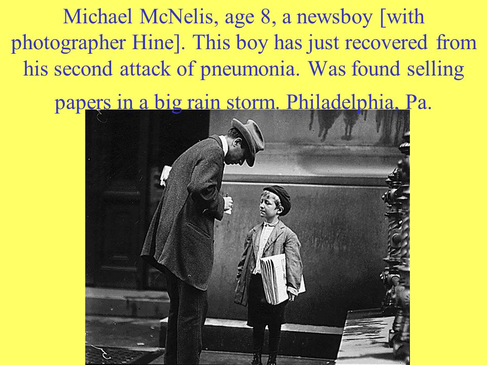 Michael McNelis, age 8, a newsboy [with photographer Hine]. This boy has just recovered from his second attack of pneumonia. Was found selling papers
