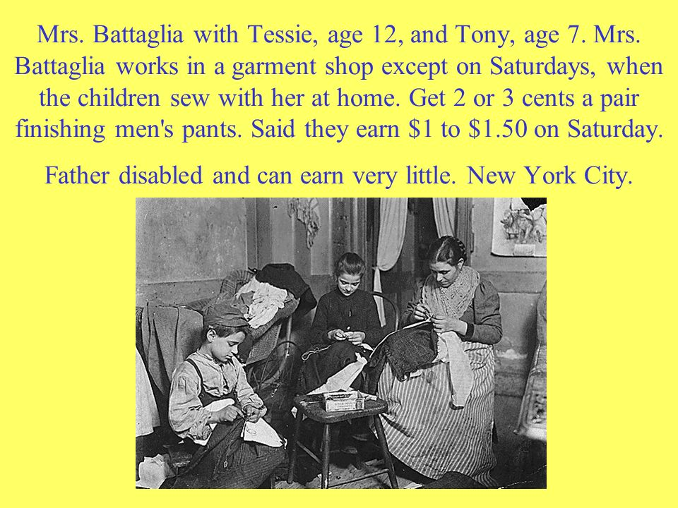 Mrs. Battaglia with Tessie, age 12, and Tony, age 7. Mrs. Battaglia works in a garment shop except on Saturdays, when the children sew with her at hom