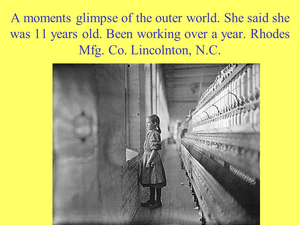 A moments glimpse of the outer world. She said she was 11 years old. Been working over a year. Rhodes Mfg. Co. Lincolnton, N.C.