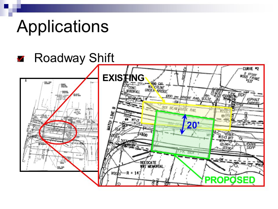 Applications Roadway Shift EXISTING PROPOSED 20