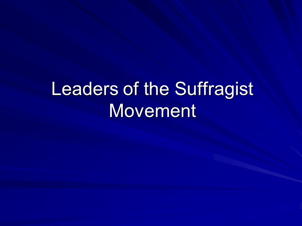 Leaders of the Suffragist Movement