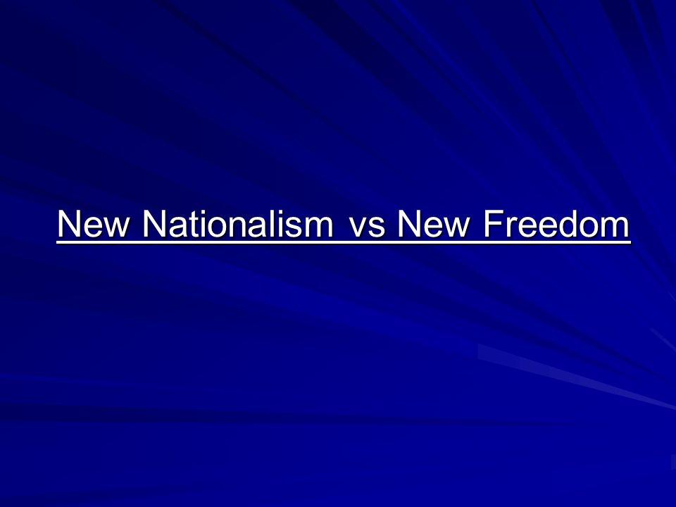 New Nationalism vs New Freedom
