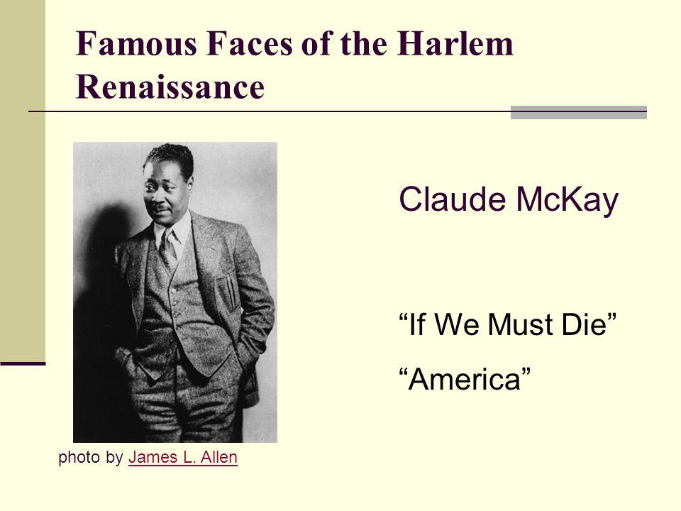 Famous Faces of the Harlem Renaissance Claude McKay If We Must Die America photo by James L. AllenJames L. Allen