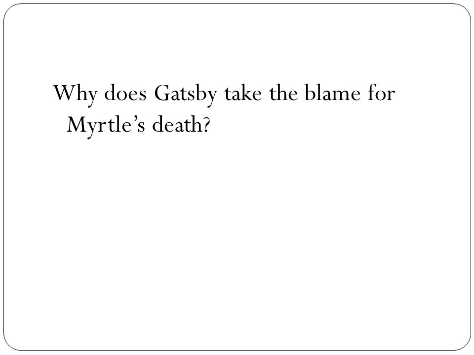 Why does Gatsby take the blame for Myrtles death?