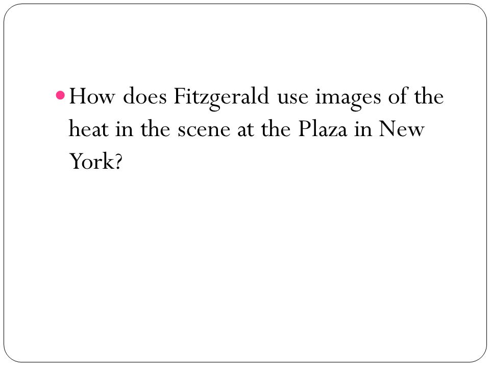 How does Fitzgerald use images of the heat in the scene at the Plaza in New York?