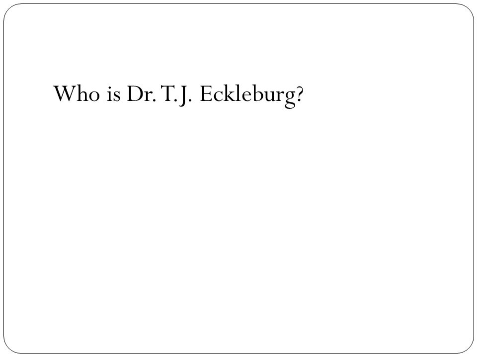 Who is Dr. T.J. Eckleburg?