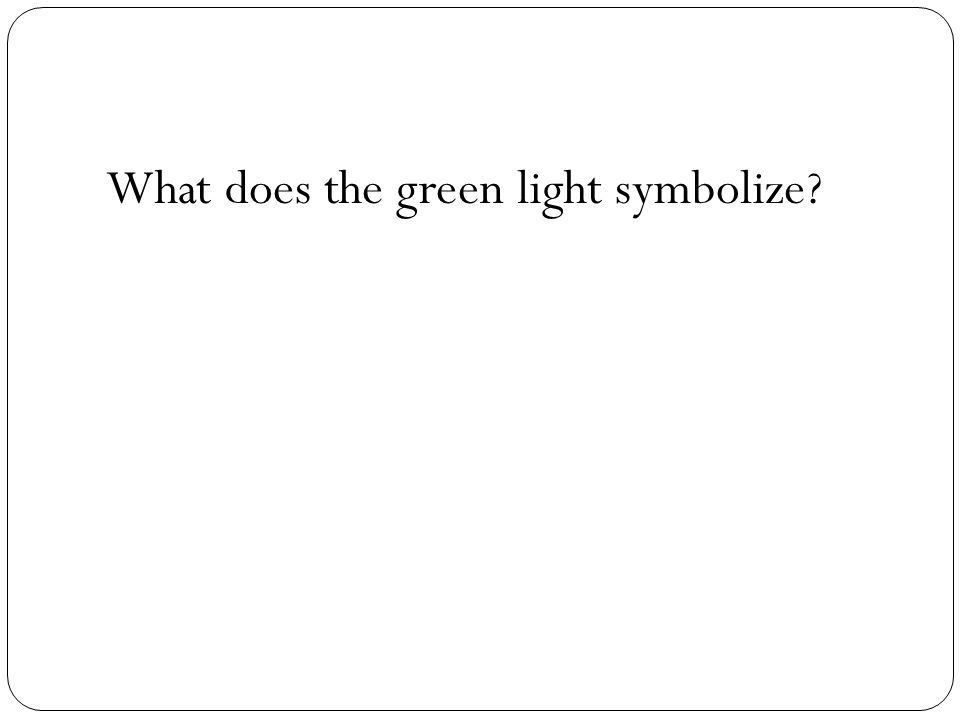 What does the green light symbolize?