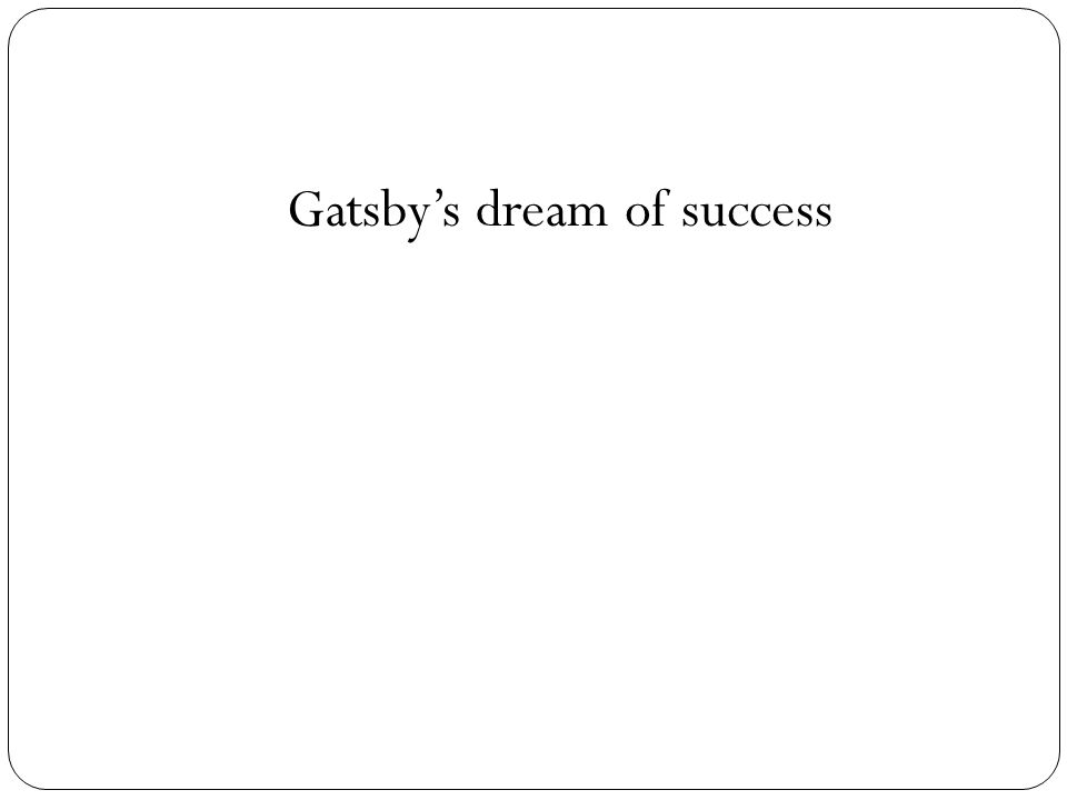 Gatsbys dream of success
