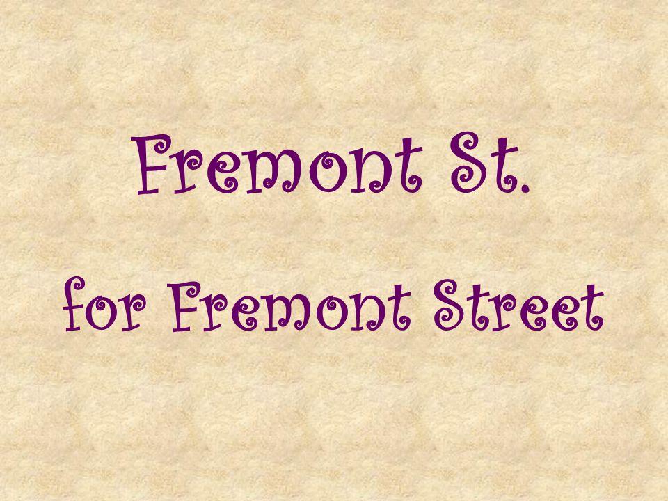 Fremont St. for Fremont Street