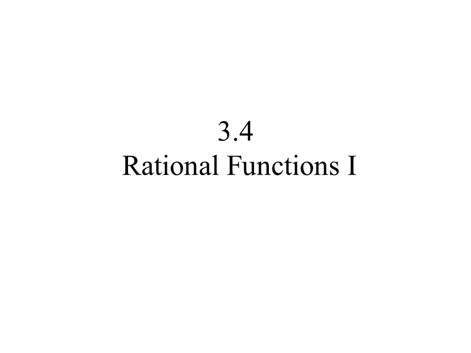 3.4 Rational Functions I