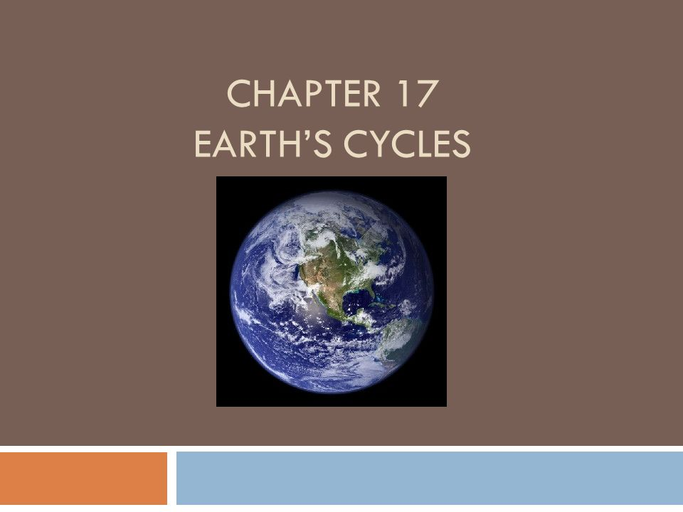 CHAPTER 17 EARTHS CYCLES