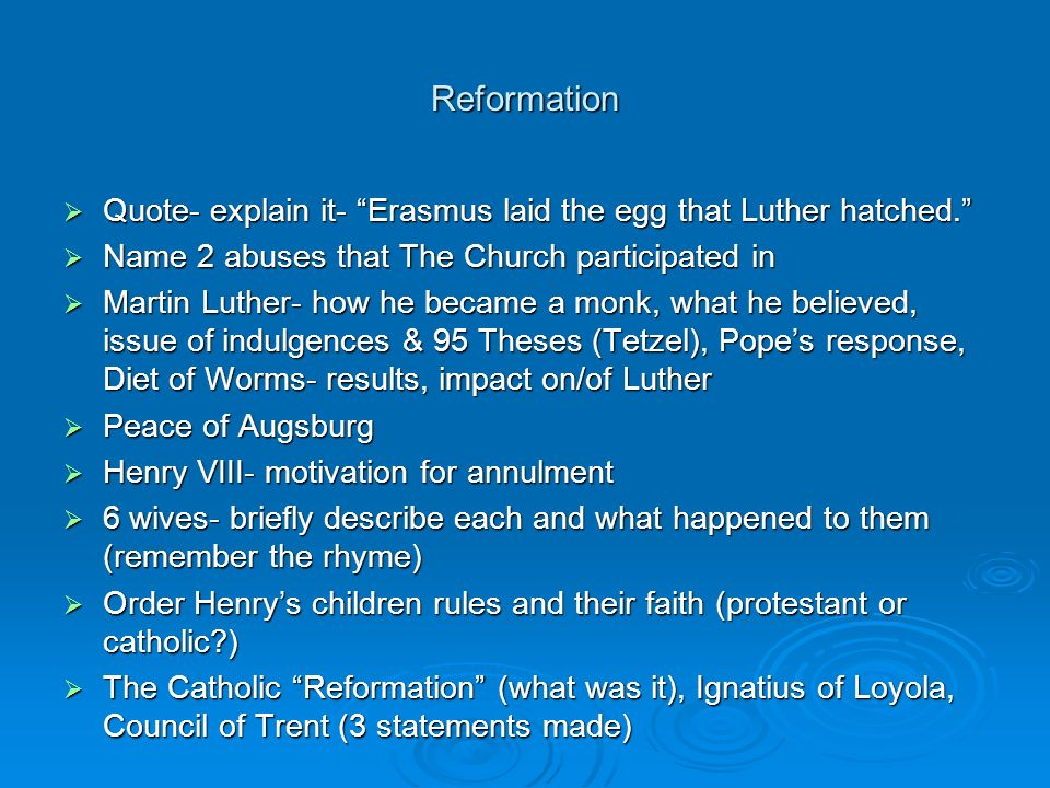 Reformation Quote- explain it- Erasmus laid the egg that Luther hatched. Quote- explain it- Erasmus laid the egg that Luther hatched. Name 2 abuses th