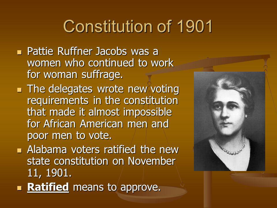 Constitution of 1901 Pattie Ruffner Jacobs was a women who continued to work for woman suffrage. Pattie Ruffner Jacobs was a women who continued to wo