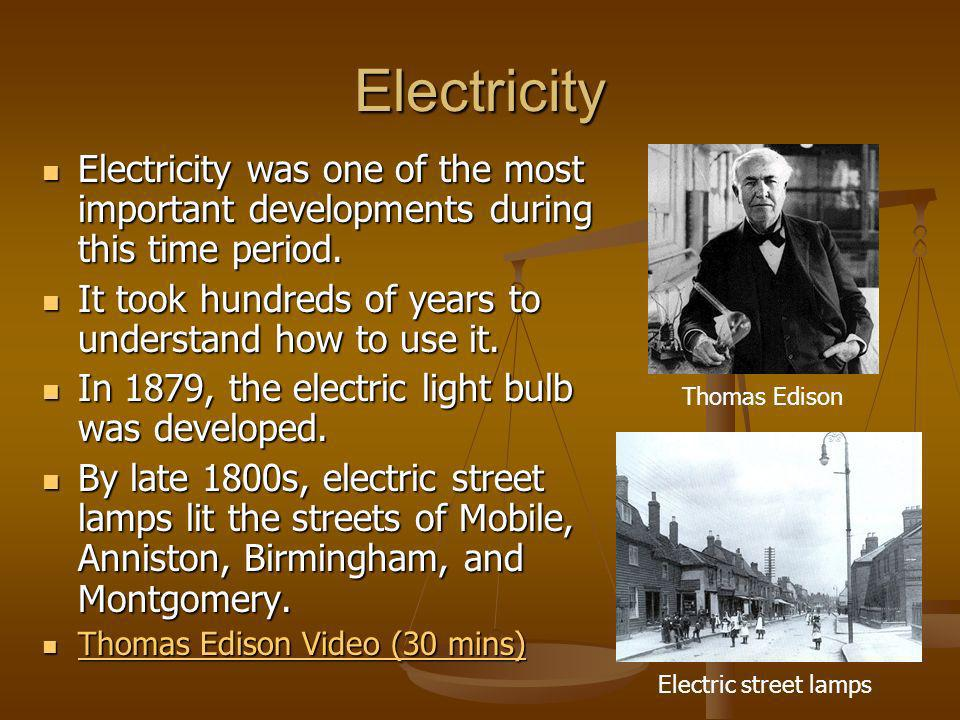 Electricity Electricity was one of the most important developments during this time period. Electricity was one of the most important developments dur