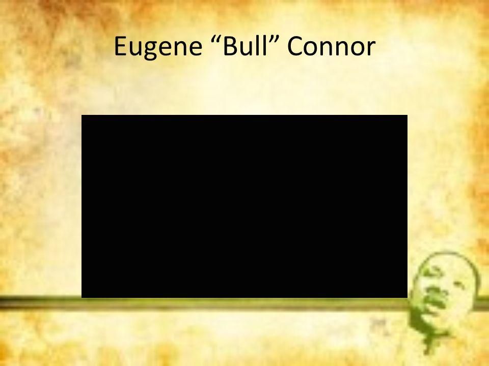 Eugene Bull Connor