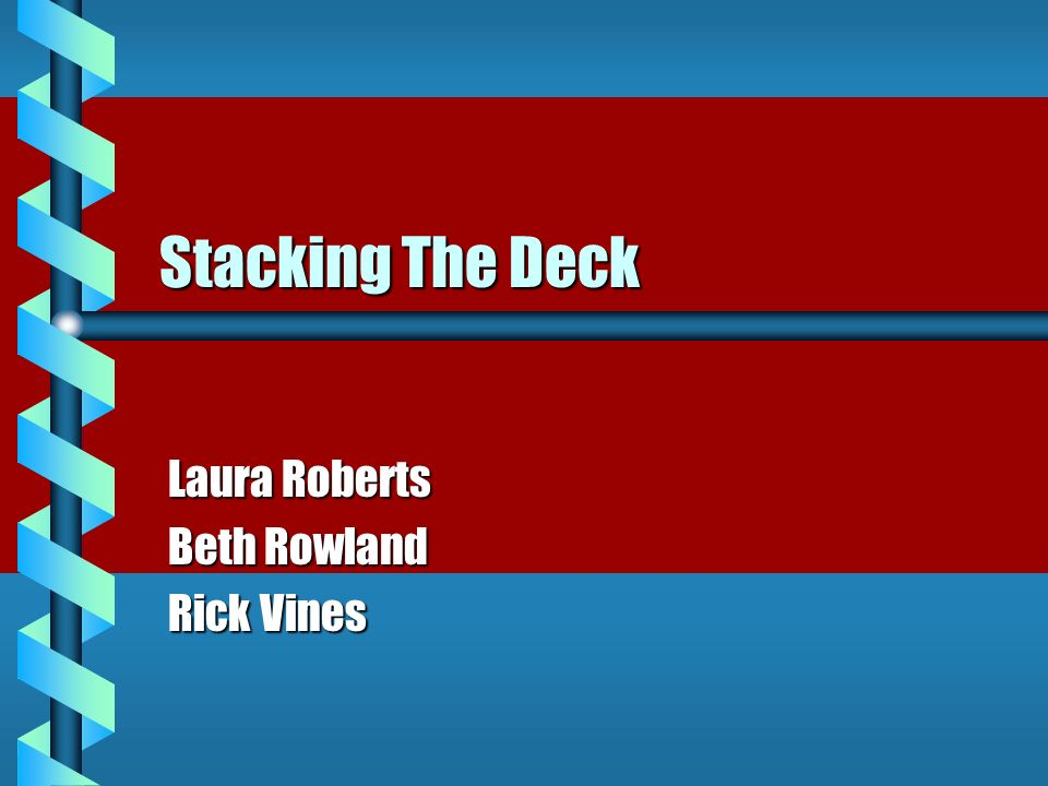 Stacking The Deck Laura Roberts Beth Rowland Rick Vines