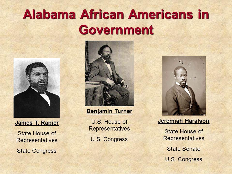 Alabama African Americans in Government Benjamin Turner U.S. House of Representatives U.S. Congress James T. Rapier State House of Representatives Sta