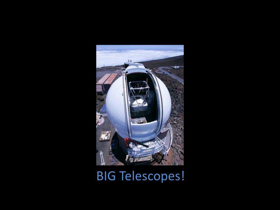 BIG Telescopes!