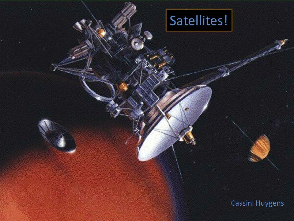 Satellites! Cassini Huygens