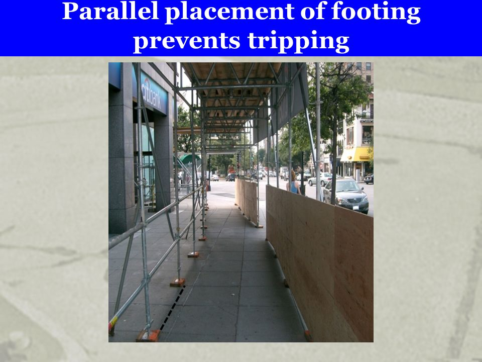 Parallel placement of footing prevents tripping