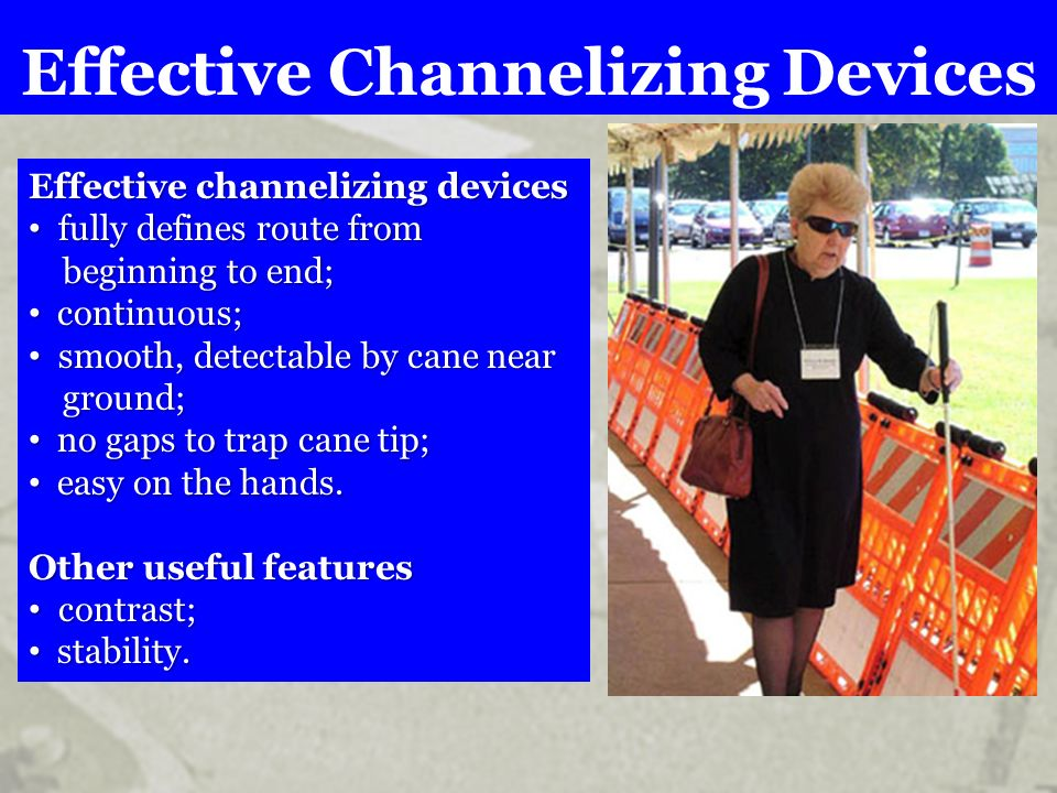 Effective Channelizing Devices Effective channelizing devices fully defines route from fully defines route from beginning to end; beginning to end; co