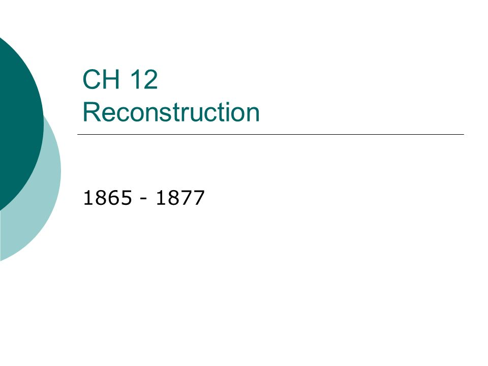 CH 12 Reconstruction 1865 - 1877