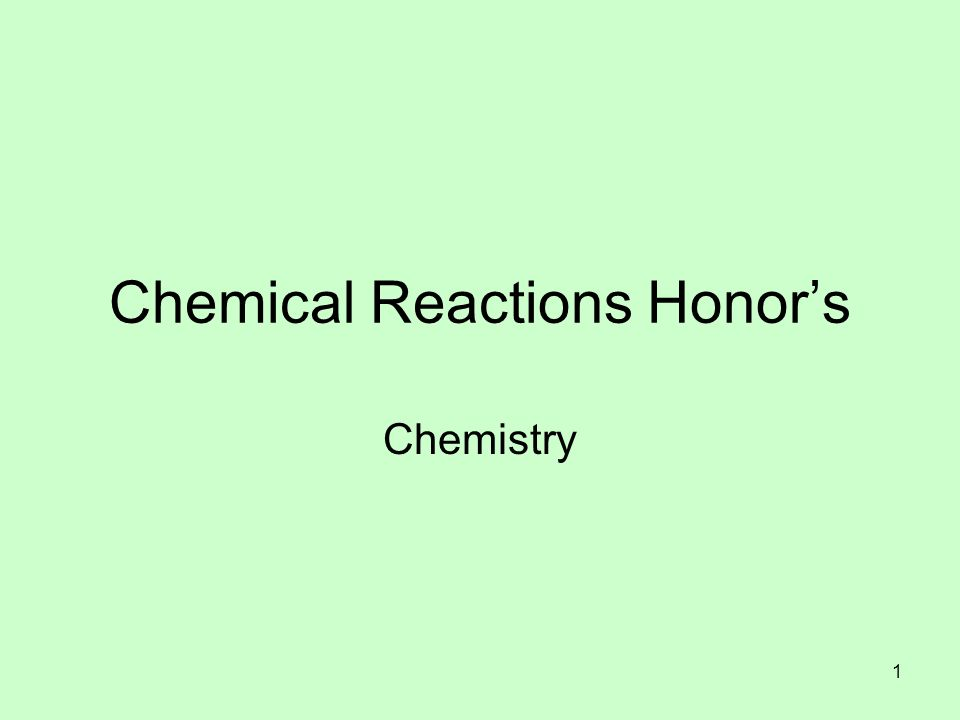 Chemical Reactions Honors Chemistry 1