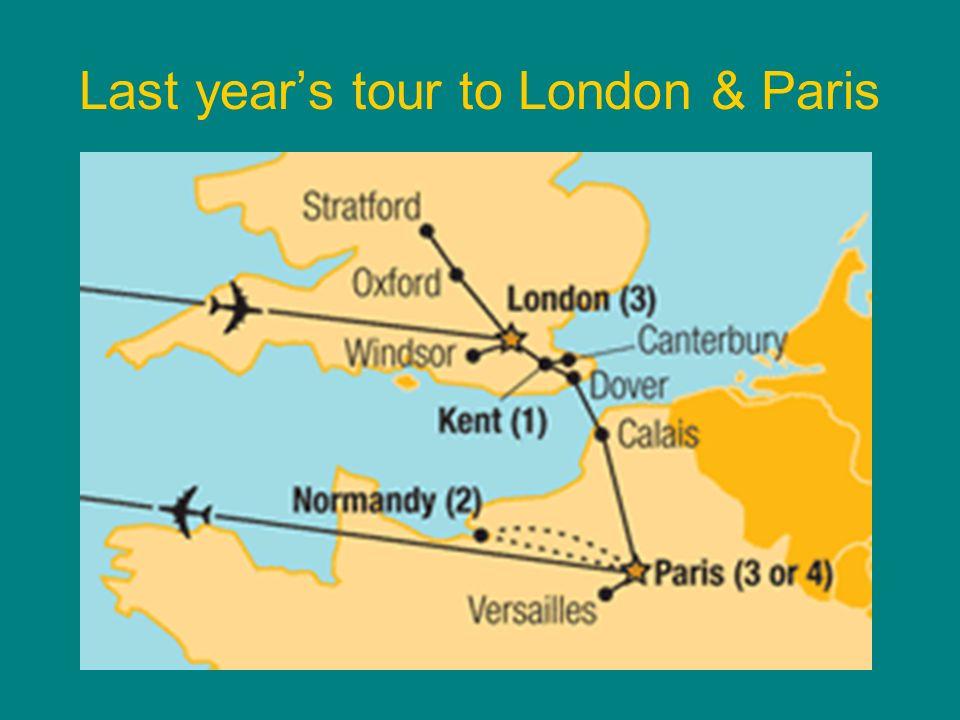 Last years tour to London & Paris