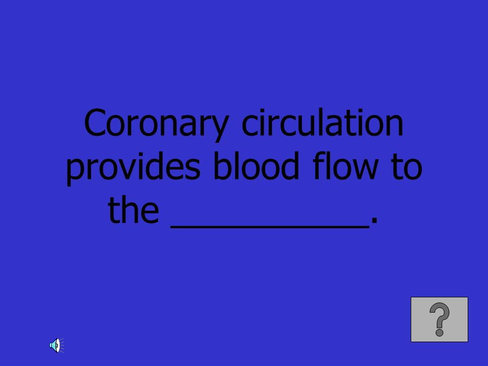 Coronary circulation provides blood flow to the __________.
