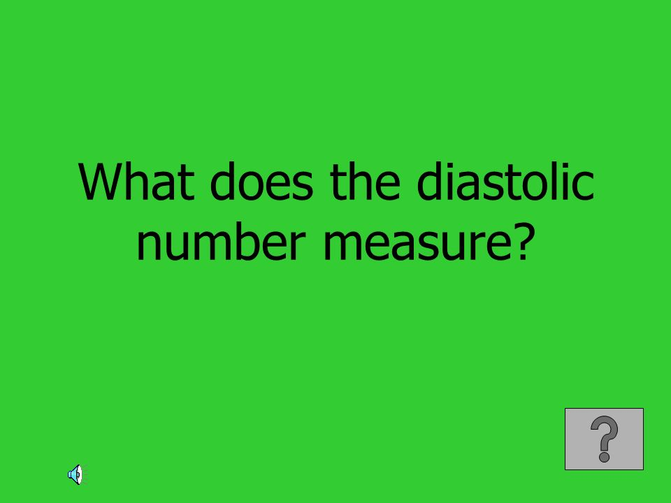 What does the diastolic number measure?
