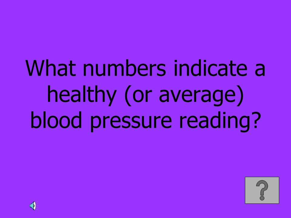 What numbers indicate a healthy (or average) blood pressure reading?
