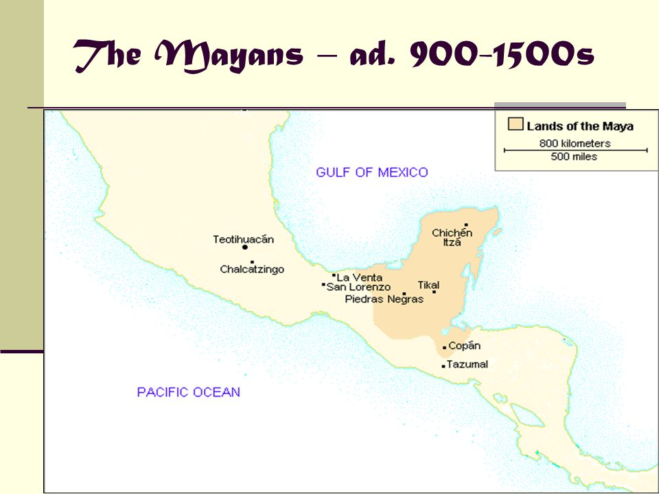 The Mayans – ad. 900-1500s