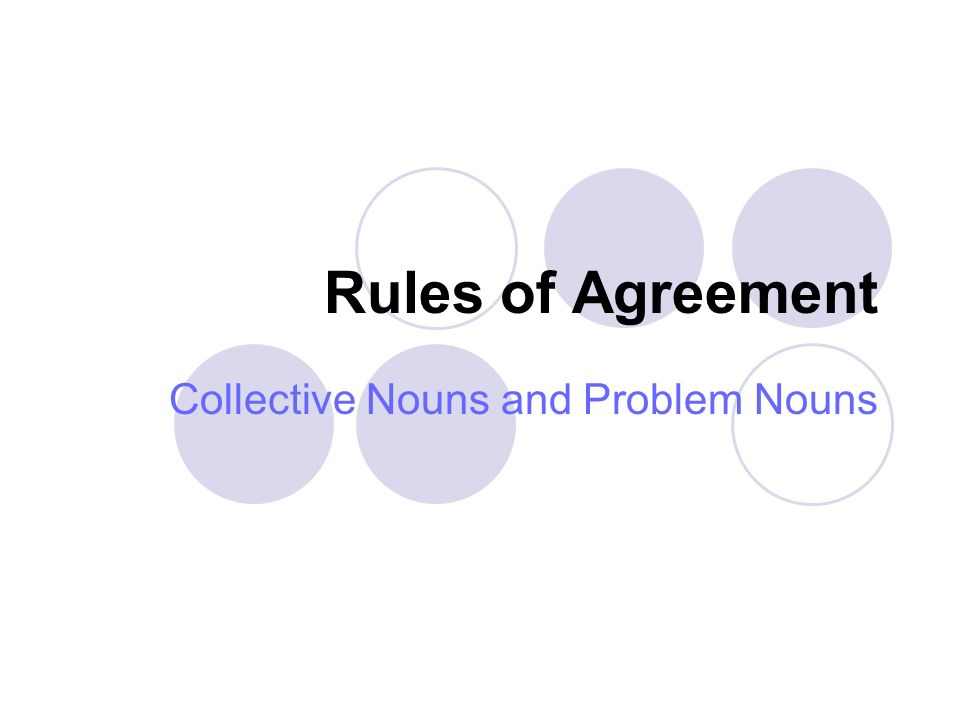 Rules of Agreement Collective Nouns and Problem Nouns