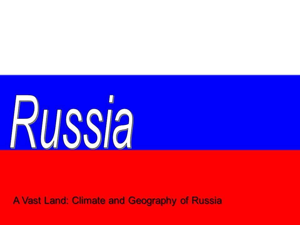 A Vast Land: Climate and Geography of Russia