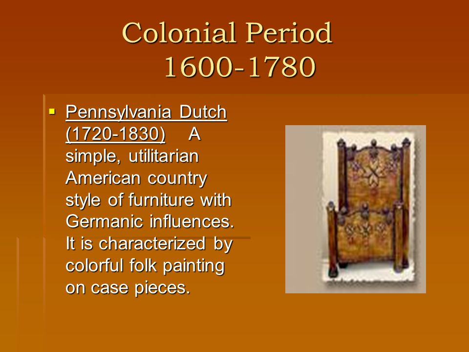 Colonial Period 1600-1780 Chippendale (1750-1790)The Chippendale style can be classified into three types: French influence, Chinese influence, and Gothic influence.