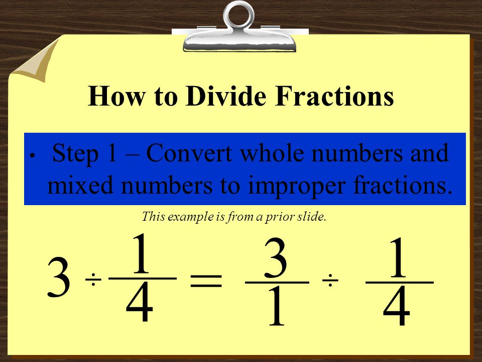 Dividing a Fraction by a Fraction x 1 2 4 1 From this point, the problem can be solved in the way that you did for multiplying fractions.