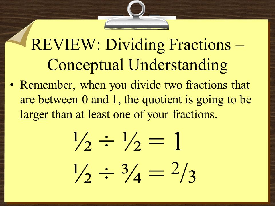 Dividing Fractions – More Examples