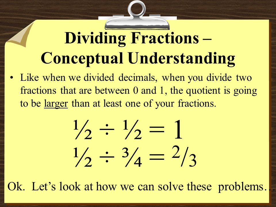 General Division Practice When you are faced with the division problem 18 divided by 6, think If I have 18 items and I make groups of 6, how many groups will I have.