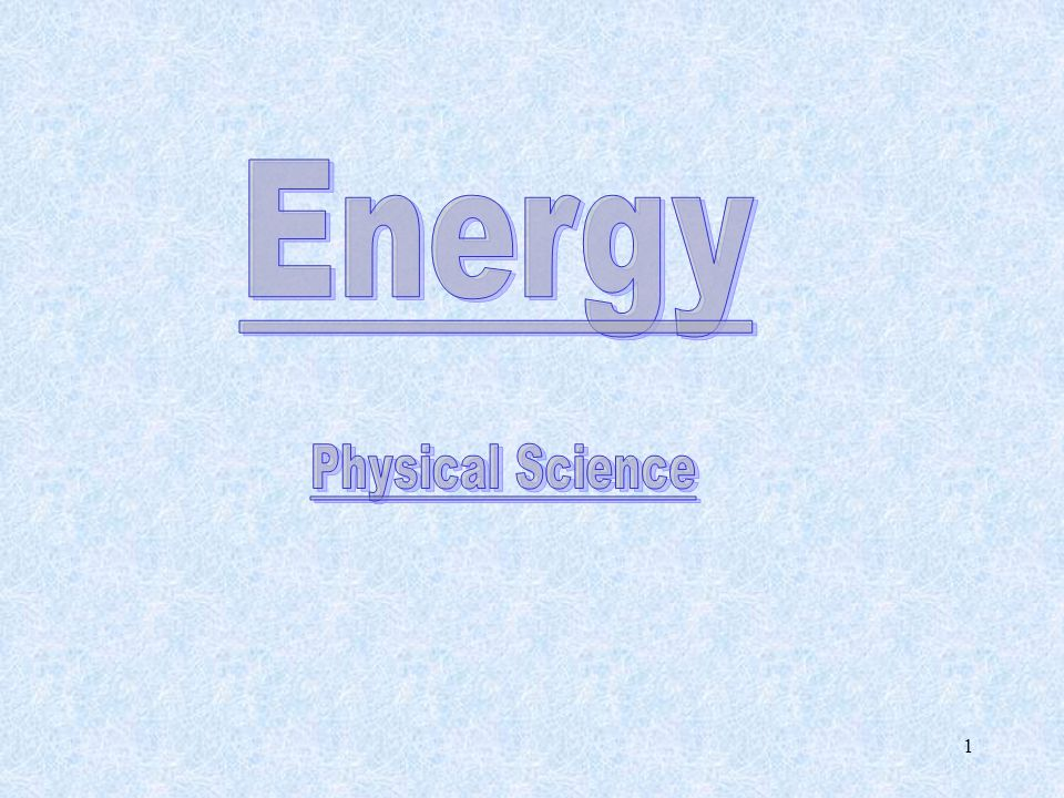 Energy Objectives 1.Distinguish between kinetic and potential energy.